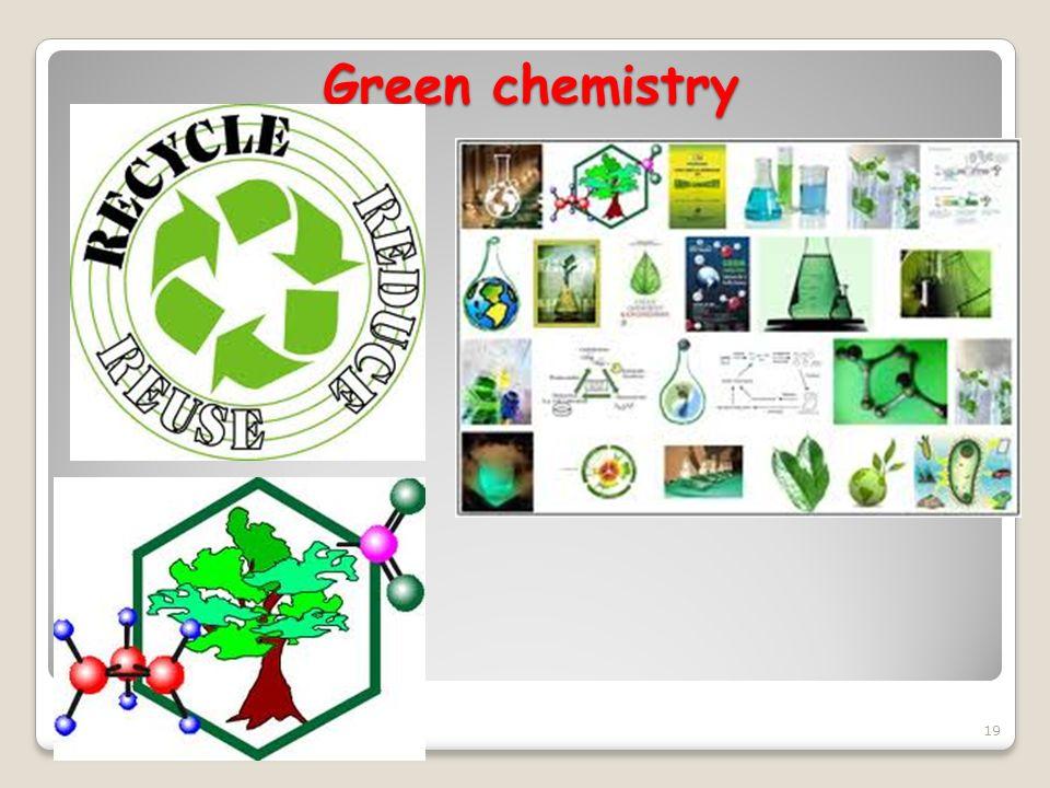 Green chemistry 19