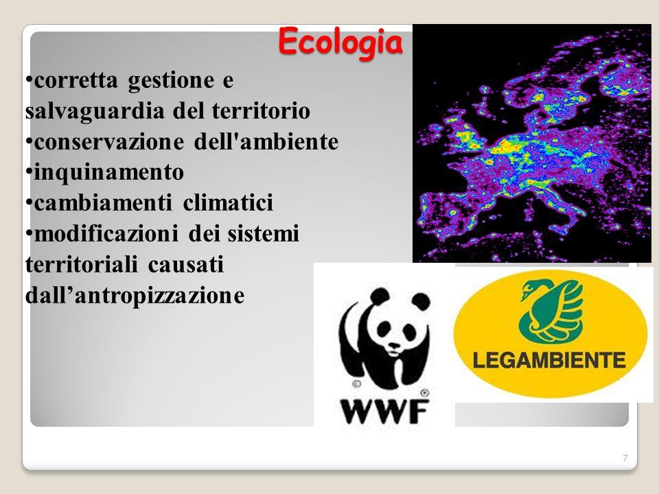 Ecologia Ecologia corretta gestione e salvaguardia del territorio conservazione dell'ambiente inquinamento cambiamenti climatici modificazioni dei sis