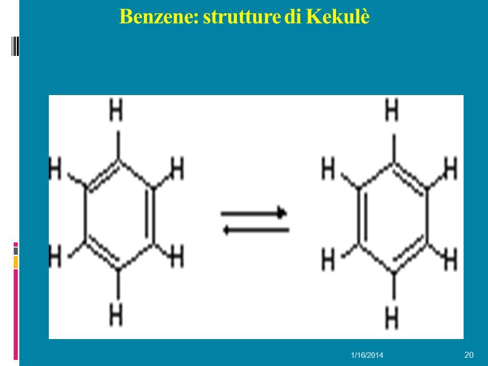 1/16/2014 20 Benzene: strutture di Kekulè