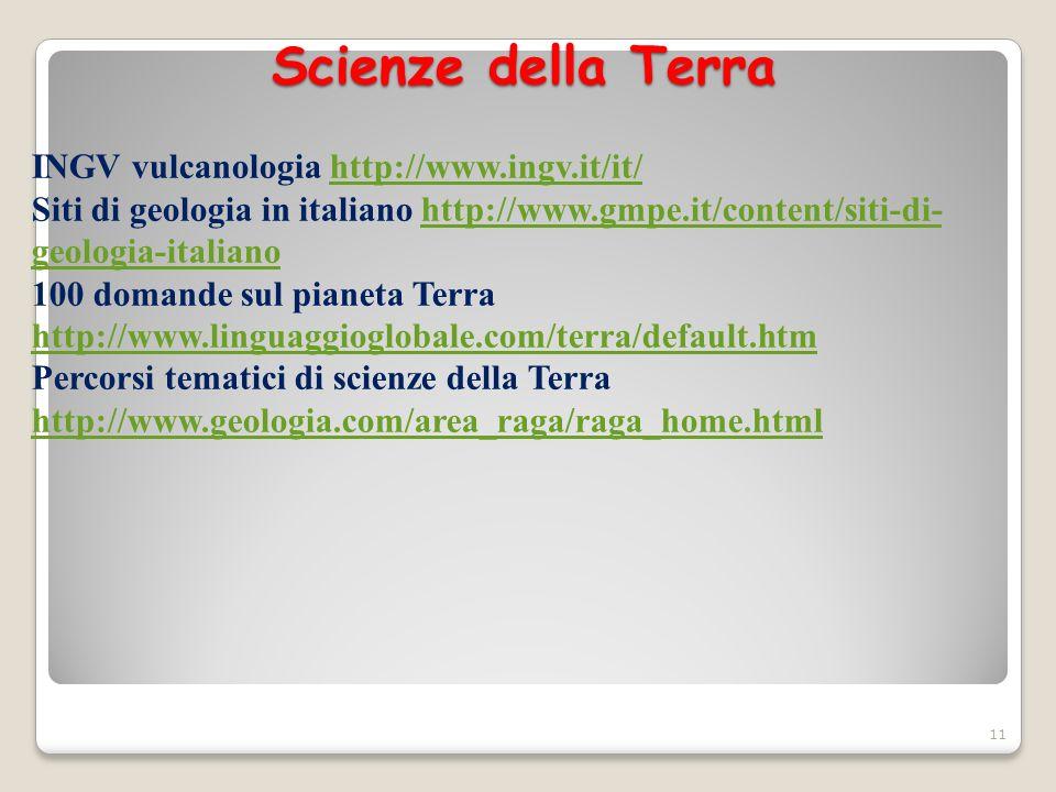 Scienze della Terra INGV vulcanologia http://www.ingv.it/it/http://www.ingv.it/it/ Siti di geologia in italiano http://www.gmpe.it/content/siti-di- ge