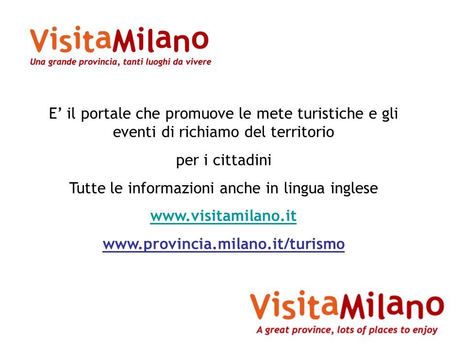 E il portale che promuove le mete turistiche e gli eventi di richiamo del territorio per i cittadini Tutte le informazioni anche in lingua inglese www
