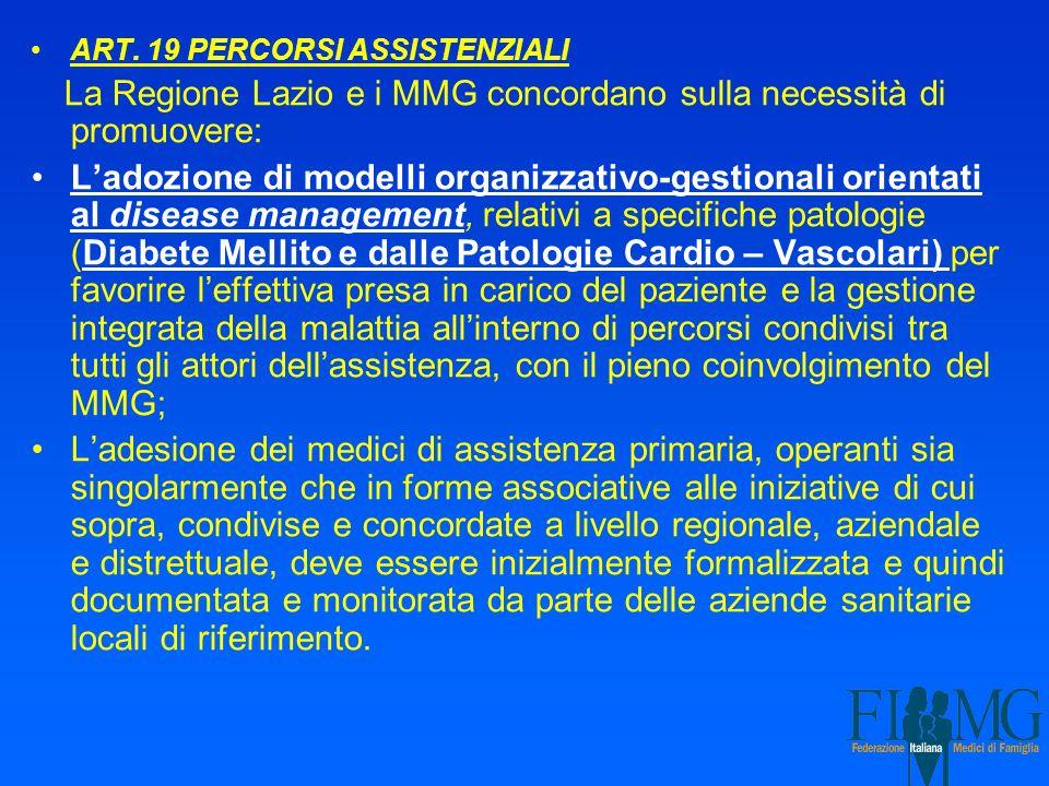 ART. 19 PERCORSI ASSISTENZIALI La Regione Lazio e i MMG concordano sulla necessità di promuovere: Ladozione di modelli organizzativo-gestionali orient