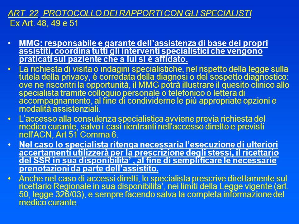 ART. 22 PROTOCOLLO DEI RAPPORTI CON GLI SPECIALISTI Ex Art. 48, 49 e 51 MMG: responsabile e garante dellassistenza di base dei propri assistiti, coord