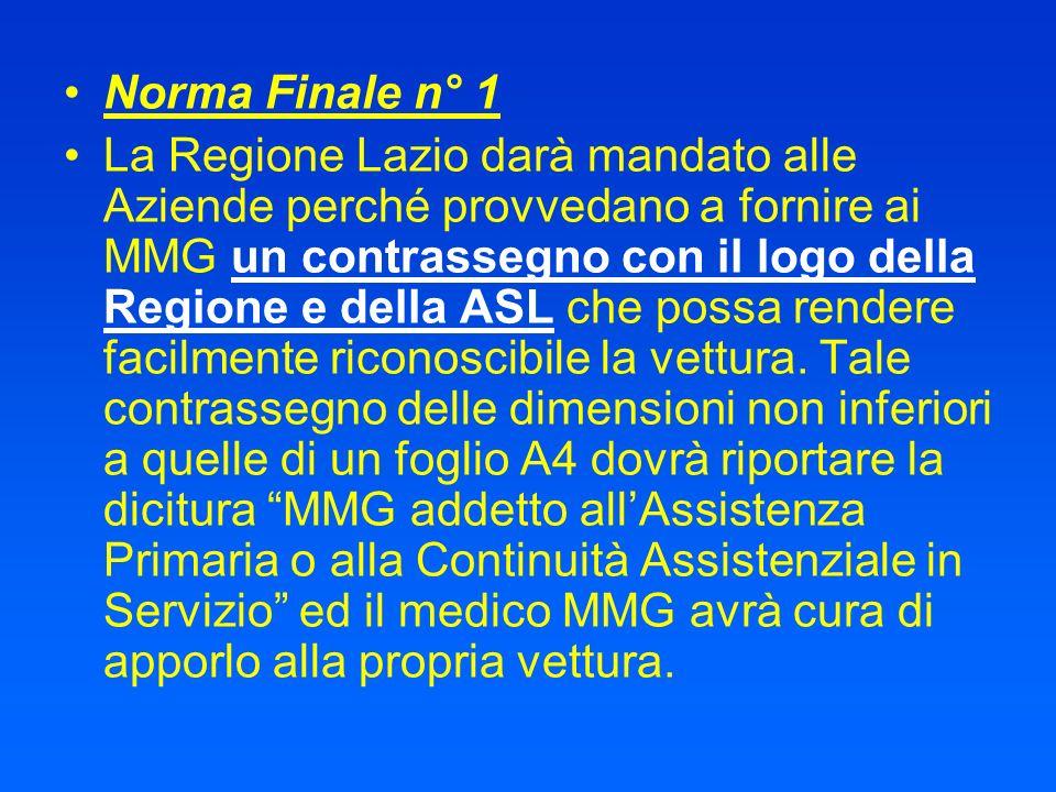 Norma Finale n° 1 La Regione Lazio darà mandato alle Aziende perché provvedano a fornire ai MMG un contrassegno con il logo della Regione e della ASL