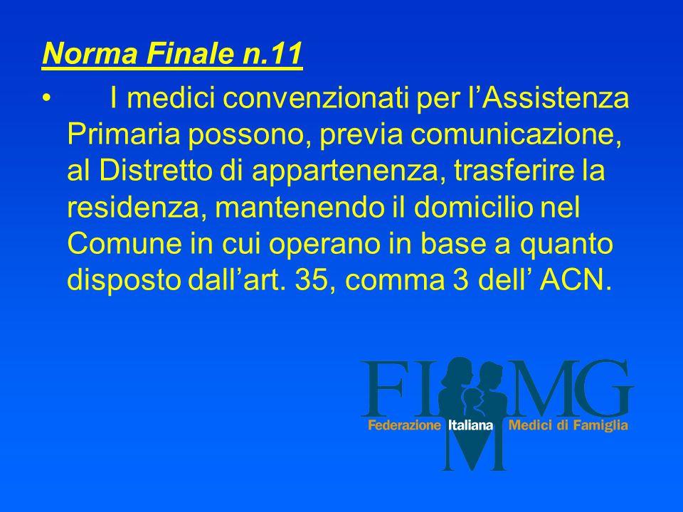 Norma Finale n.11 I medici convenzionati per lAssistenza Primaria possono, previa comunicazione, al Distretto di appartenenza, trasferire la residenza