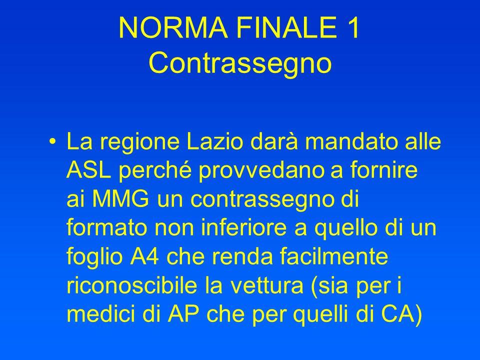 NORMA FINALE 1 Contrassegno La regione Lazio darà mandato alle ASL perché provvedano a fornire ai MMG un contrassegno di formato non inferiore a quell