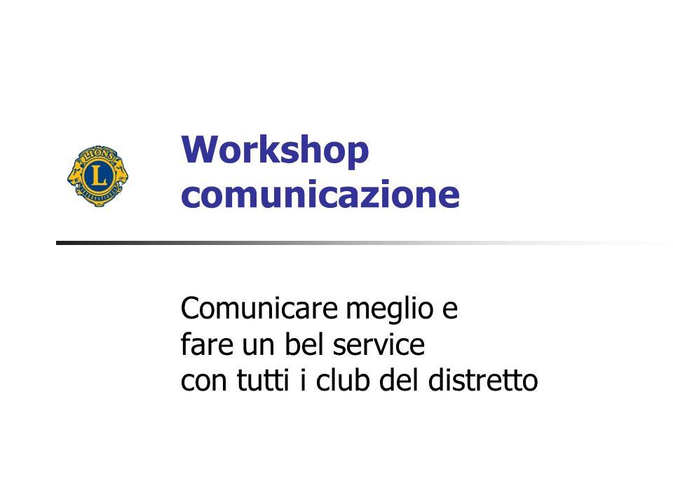 Workshop comunicazione Comunicare meglio e fare un bel service con tutti i club del distretto