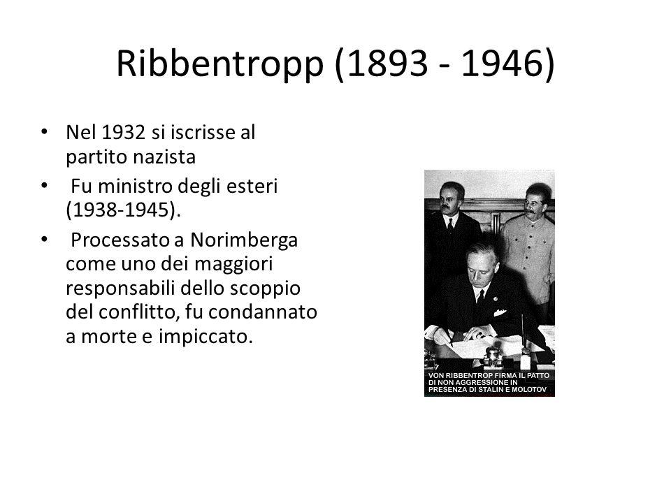 Goering (1893-1946) Aderì nel 1922 al partito nazista. Nel 1936 Hitler lo incaricò dell'esecuzione del piano economico quadriennale. Successore design