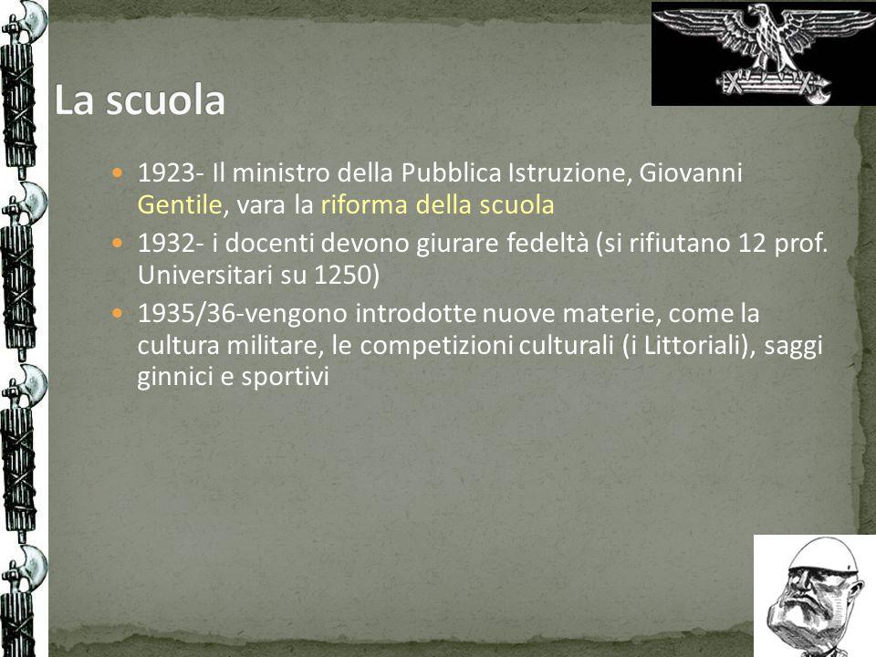 1923- Il ministro della Pubblica Istruzione, Giovanni Gentile, vara la riforma della scuola 1932- i docenti devono giurare fedeltà (si rifiutano 12 pr