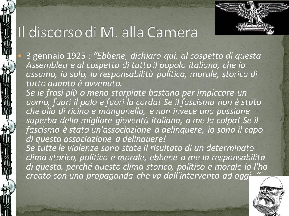 3 gennaio 1925 : Ebbene, dichiaro qui, al cospetto di questa Assemblea e al cospetto di tutto il popolo italiano, che io assumo, io solo, la responsab