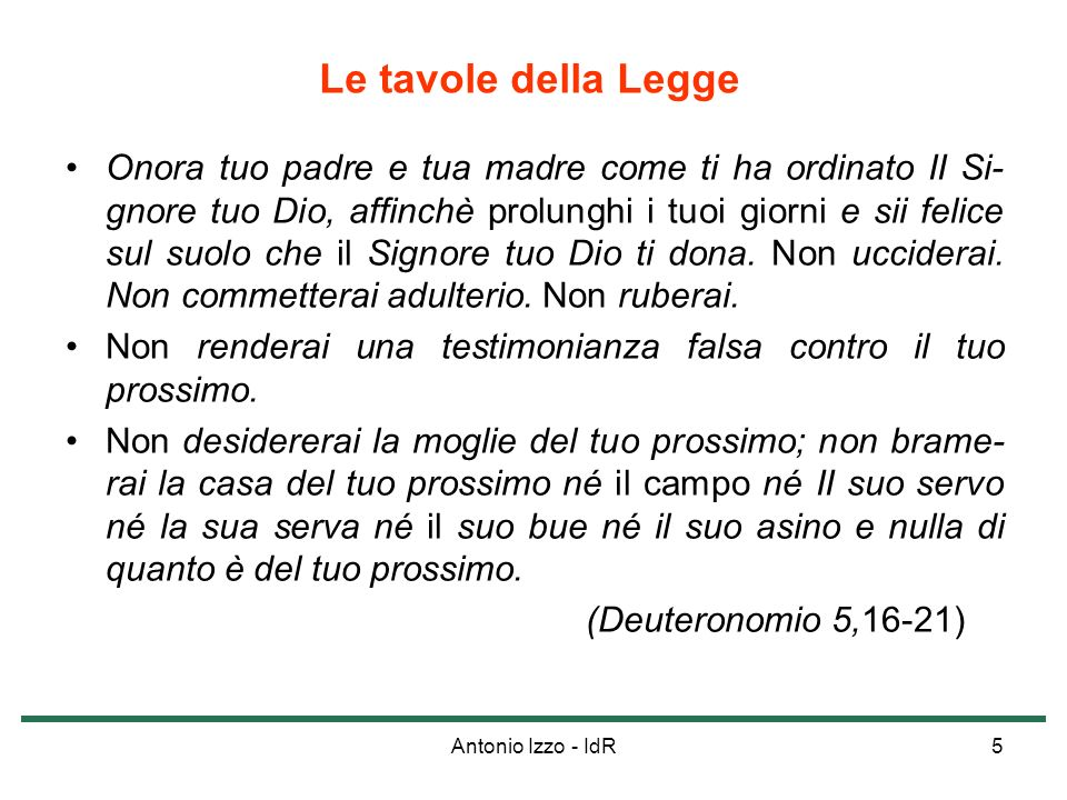 Antonio Izzo - IdR46 Non dire falsa testimonianza Molte volte la parola delluomo, a differenza di quella di Dio, perde il suo riferimento alla verità.