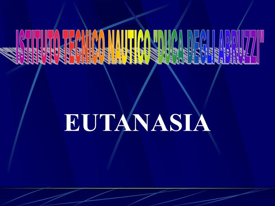 Il concetto non è eutanasia è un bene o eutanasia è un male .