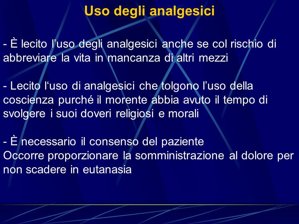Uso degli analgesici - È lecito luso degli analgesici anche se col rischio di abbreviare la vita in mancanza di altri mezzi - Lecito luso di analgesic