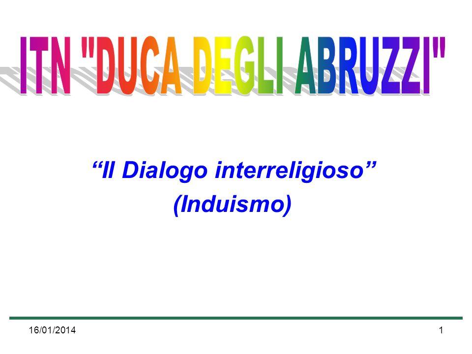 16/01/20141 Il Dialogo interreligioso (Induismo)