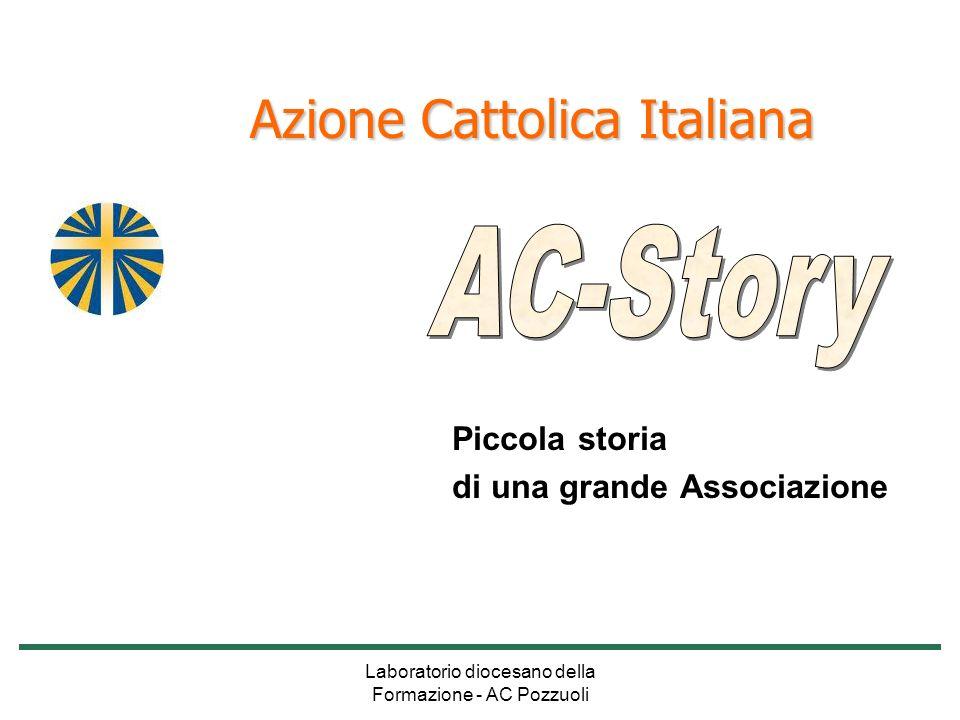 Laboratorio diocesano della Formazione - AC Pozzuoli Il Concilio stesso deve ad alcuni laici, maturi e preparati dell A.C.