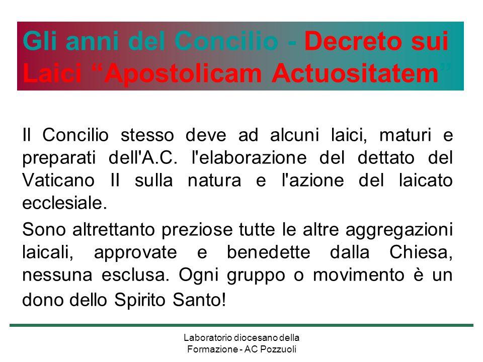 Laboratorio diocesano della Formazione - AC Pozzuoli Serve ancora lAzione Cattolica.