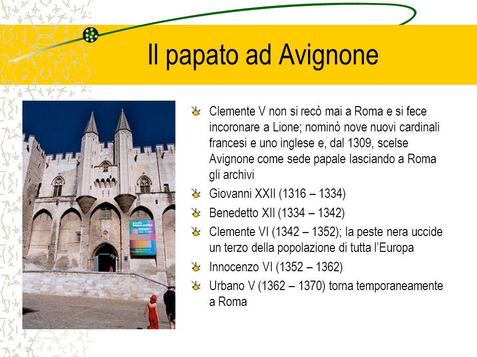 Il papato ad Avignone Clemente V non si recò mai a Roma e si fece incoronare a Lione; nominò nove nuovi cardinali francesi e uno inglese e, dal 1309,