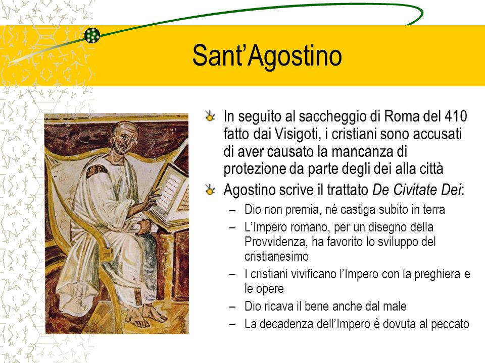 SantAgostino In seguito al saccheggio di Roma del 410 fatto dai Visigoti, i cristiani sono accusati di aver causato la mancanza di protezione da parte