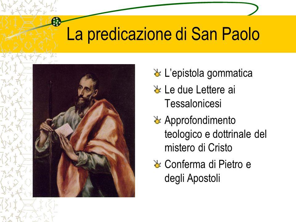 La predicazione di San Paolo Lepistola gommatica Le due Lettere ai Tessalonicesi Approfondimento teologico e dottrinale del mistero di Cristo Conferma