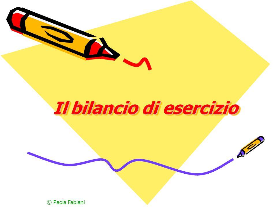 © Paola Fabiani Il bilancio di esercizio