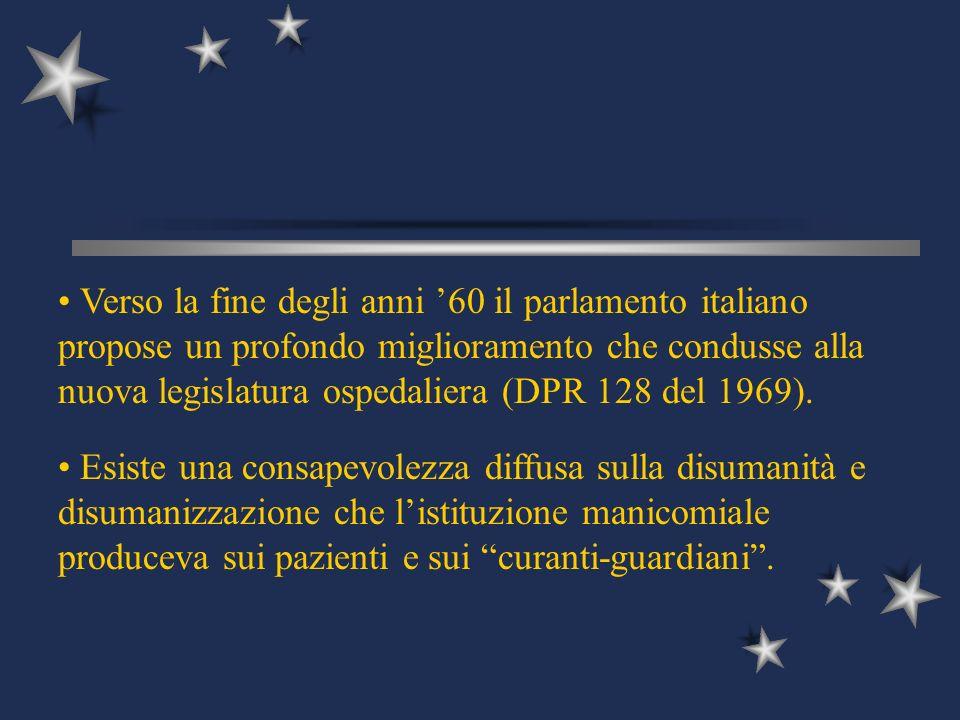 Verso la fine degli anni 60 il parlamento italiano propose un profondo miglioramento che condusse alla nuova legislatura ospedaliera (DPR 128 del 1969