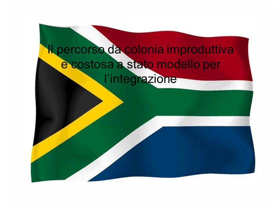 Lintegrazione sudafricana Il percorso da colonia improduttiva e costosa a stato modello per lintegrazione