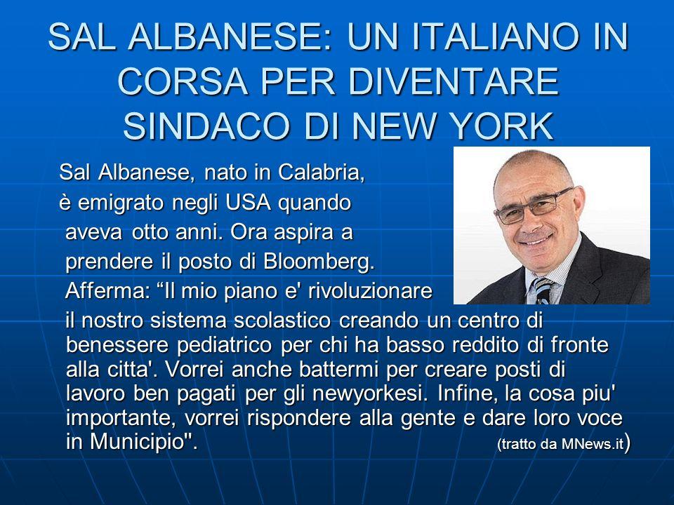 SAL ALBANESE: UN ITALIANO IN CORSA PER DIVENTARE SINDACO DI NEW YORK Sal Albanese, nato in Calabria, Sal Albanese, nato in Calabria, è emigrato negli