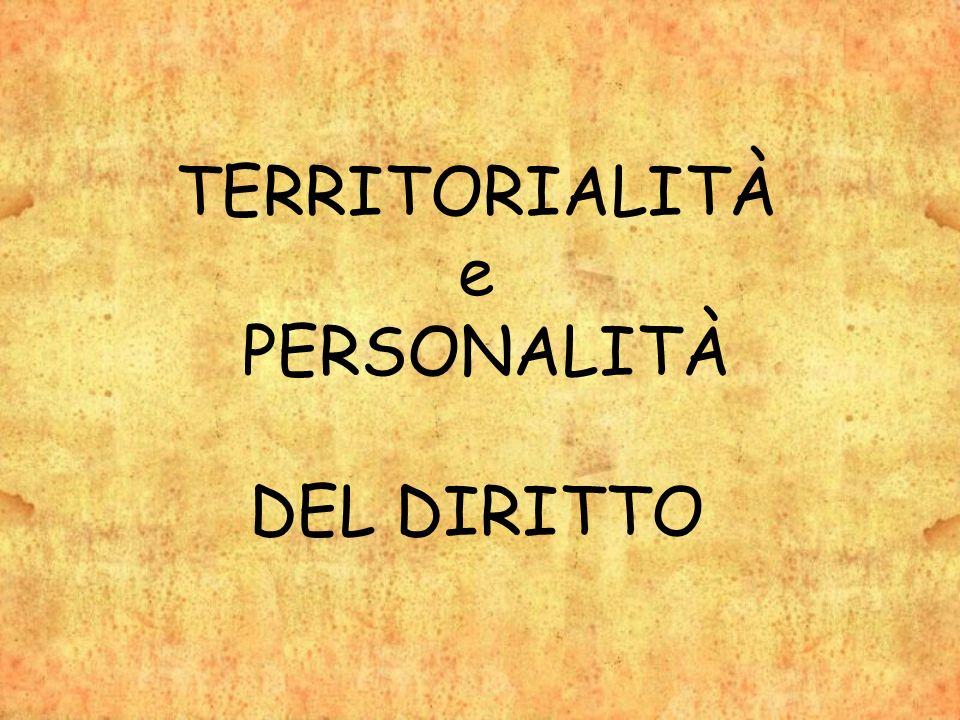 TERRITORIALITÀ e PERSONALITÀ DEL DIRITTO