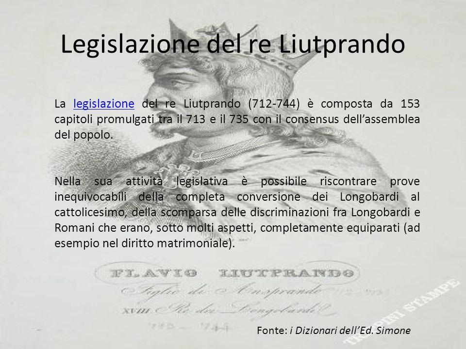 Legislazione del re Liutprando La legislazione del re Liutprando (712-744) è composta da 153 capitoli promulgati tra il 713 e il 735 con il consensus