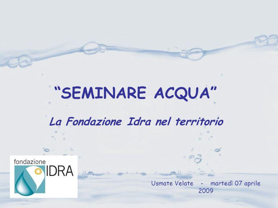 SEMINARE ACQUA La Fondazione Idra nel territorio Usmate Velate - martedì 07 aprile 2009