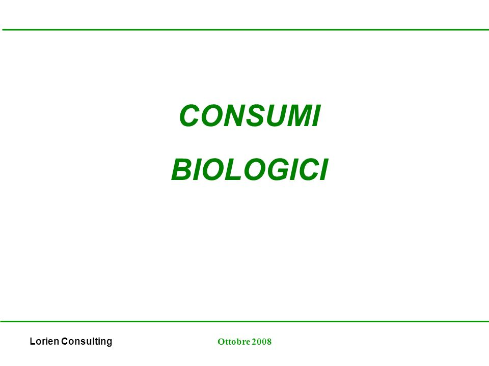 Lorien ConsultingOttobre 2008 CONSUMO BIOLOGICO: gruppi tipologici.