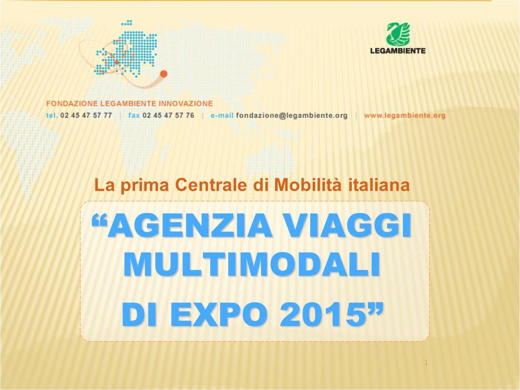 1 La prima Centrale di Mobilità italiana AGENZIA VIAGGI MULTIMODALI DI EXPO 2015