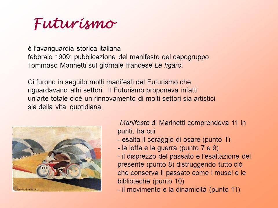è lavanguardia storica italiana febbraio 1909: pubblicazione del manifesto del capogruppo Tommaso Marinetti sul giornale francese Le figaro. Ci furono