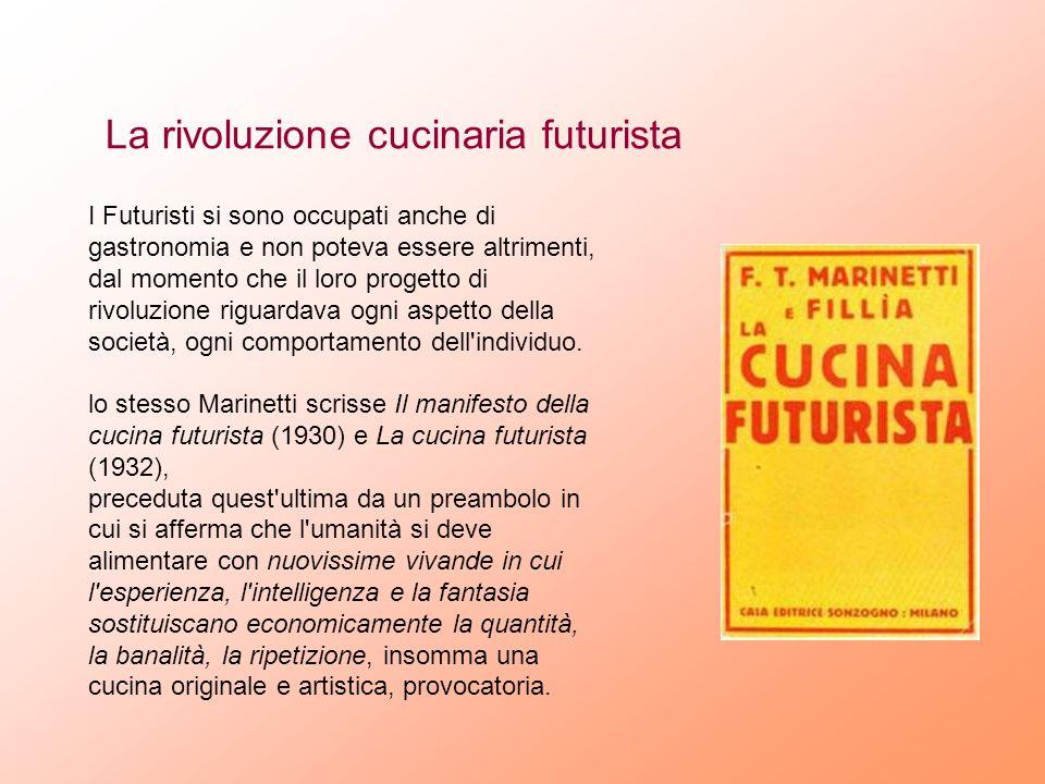 I Futuristi si sono occupati anche di gastronomia e non poteva essere altrimenti, dal momento che il loro progetto di rivoluzione riguardava ogni aspe