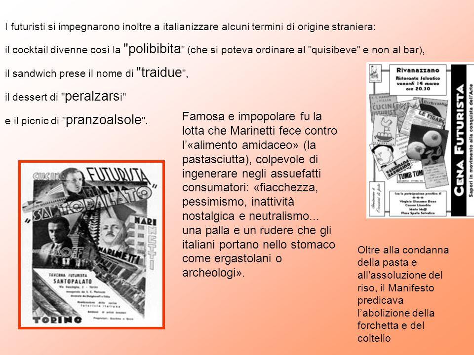 I futuristi si impegnarono inoltre a italianizzare alcuni termini di origine straniera: il cocktail divenne così la