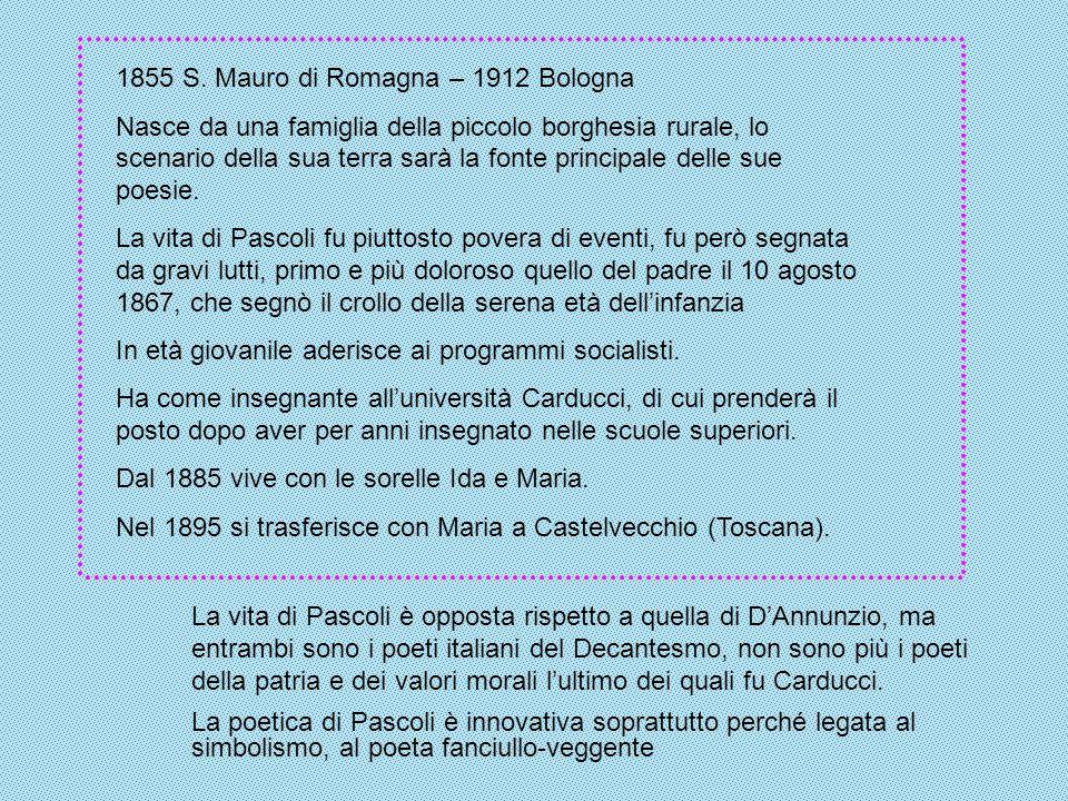 1855 S. Mauro di Romagna – 1912 Bologna Nasce da una famiglia della piccolo borghesia rurale, lo scenario della sua terra sarà la fonte principale del