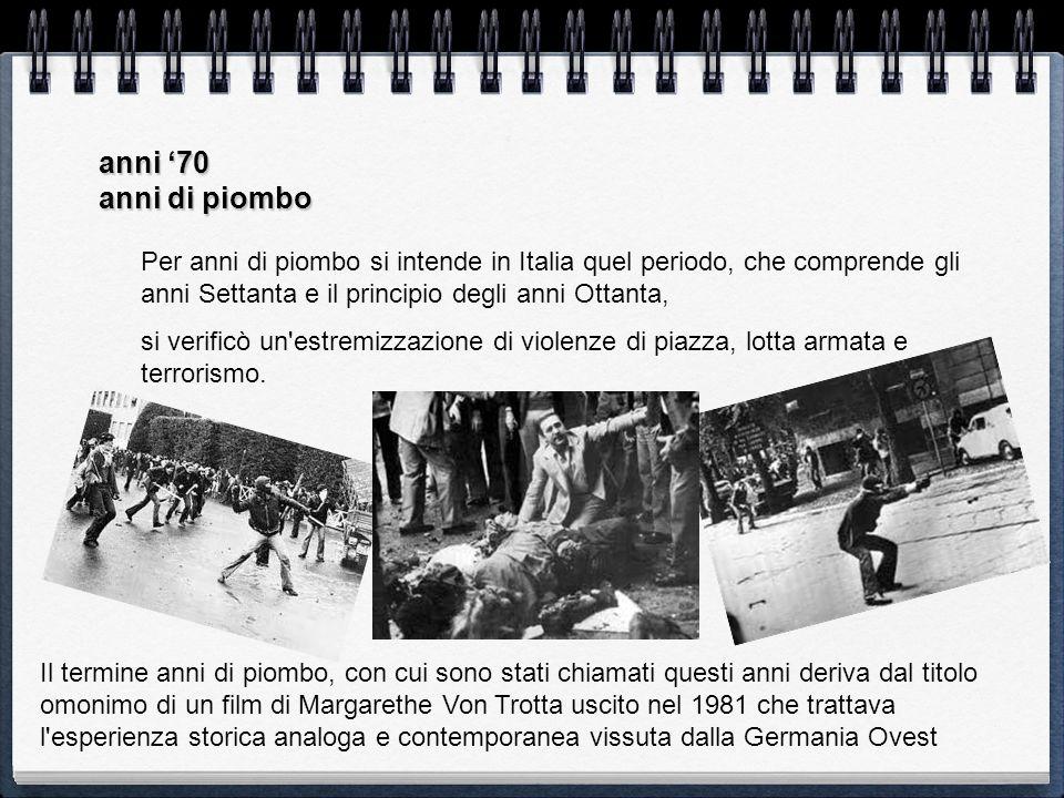 anni 70 anni di piombo Per anni di piombo si intende in Italia quel periodo, che comprende gli anni Settanta e il principio degli anni Ottanta, si ver