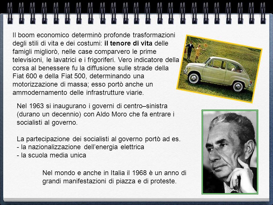 Nel 1963 si inaugurano i governi di centro–sinistra (durano un decennio) con Aldo Moro che fa entrare i socialisti al governo. La partecipazione dei s