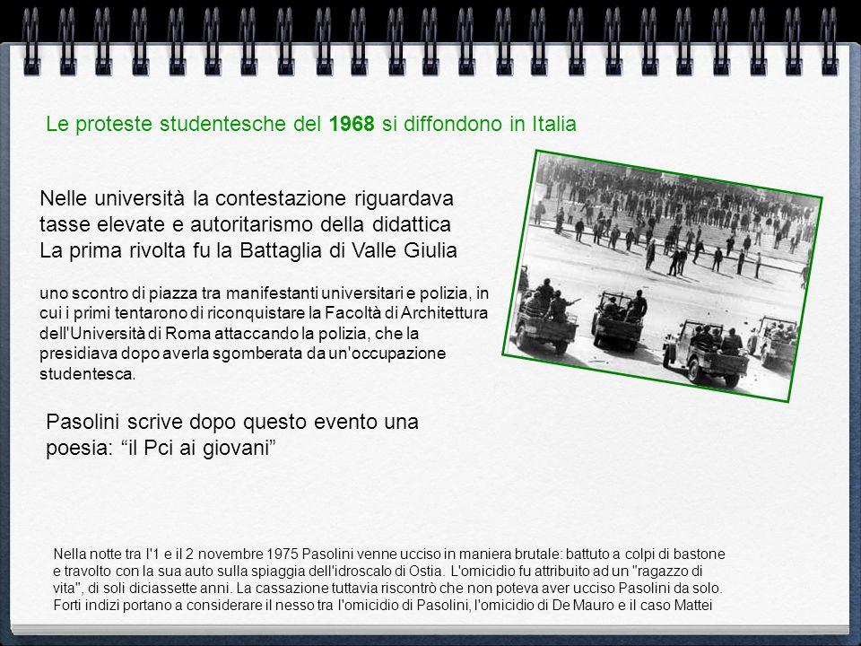 Le proteste studentesche del 1968 si diffondono in Italia Nelle università la contestazione riguardava tasse elevate e autoritarismo della didattica L