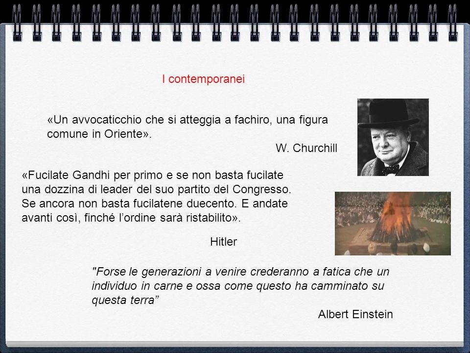 «Un avvocaticchio che si atteggia a fachiro, una figura comune in Oriente». W. Churchill