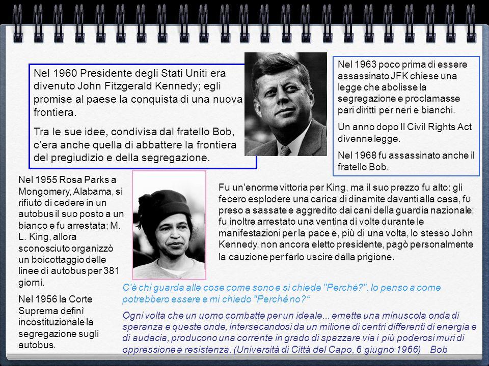 Nel 1960 Presidente degli Stati Uniti era divenuto John Fitzgerald Kennedy; egli promise al paese la conquista di una nuova frontiera. Tra le sue idee