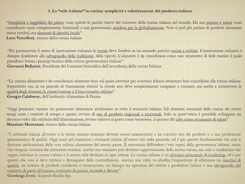 Semplicità e leggibilità del piatto: sono queste le parole chiave del successo della cucina italiana nel mondo. Da noi piacere e salute sono considera