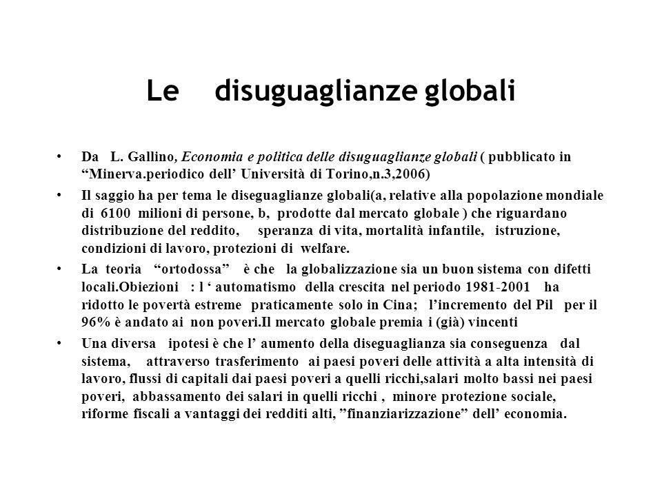 Le disuguaglianze globali Da L. Gallino, Economia e politica delle disuguaglianze globali ( pubblicato in Minerva.periodico dell Università di Torino,