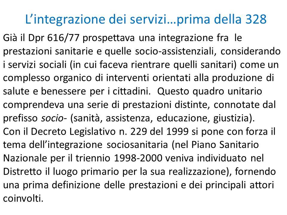 Già il Dpr 616/77 prospettava una integrazione fra le prestazioni sanitarie e quelle socio-assistenziali, considerando i servizi sociali (in cui facev