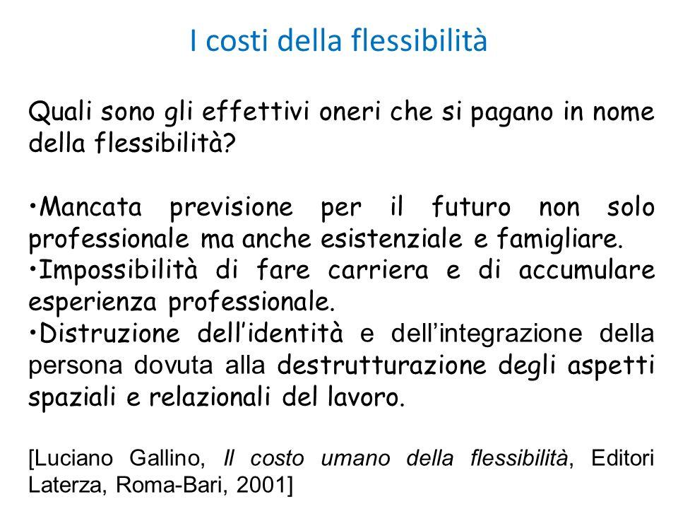 I costi della flessibilità Quali sono gli effettivi oneri che si pagano in nome della flessibilità? Mancata previsione per il futuro non solo professi