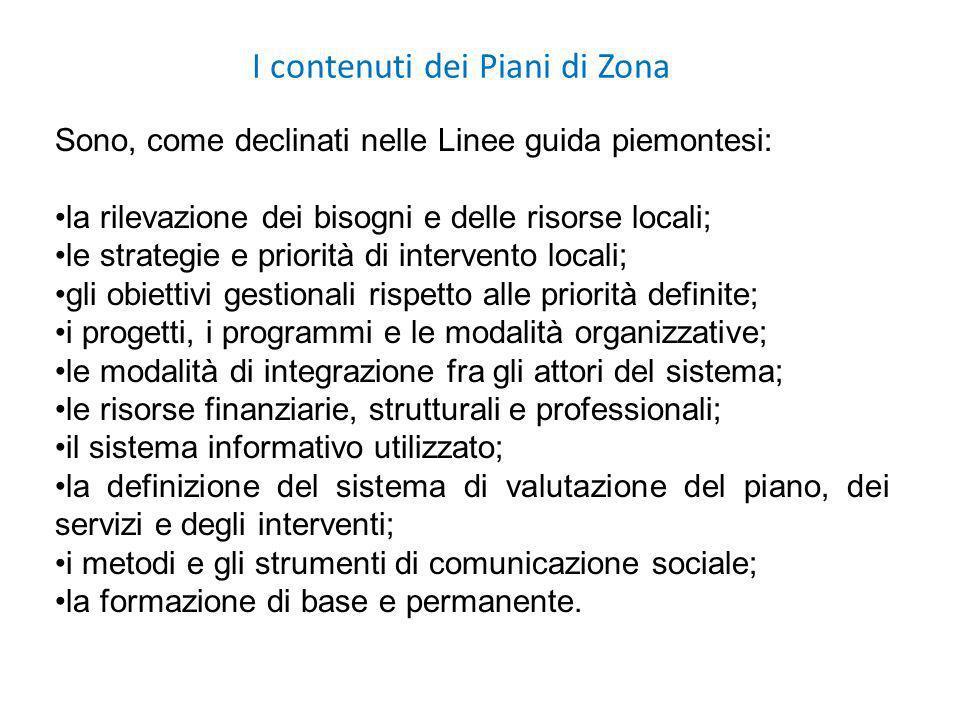 I contenuti dei Piani di Zona Sono, come declinati nelle Linee guida piemontesi: la rilevazione dei bisogni e delle risorse locali; le strategie e pri