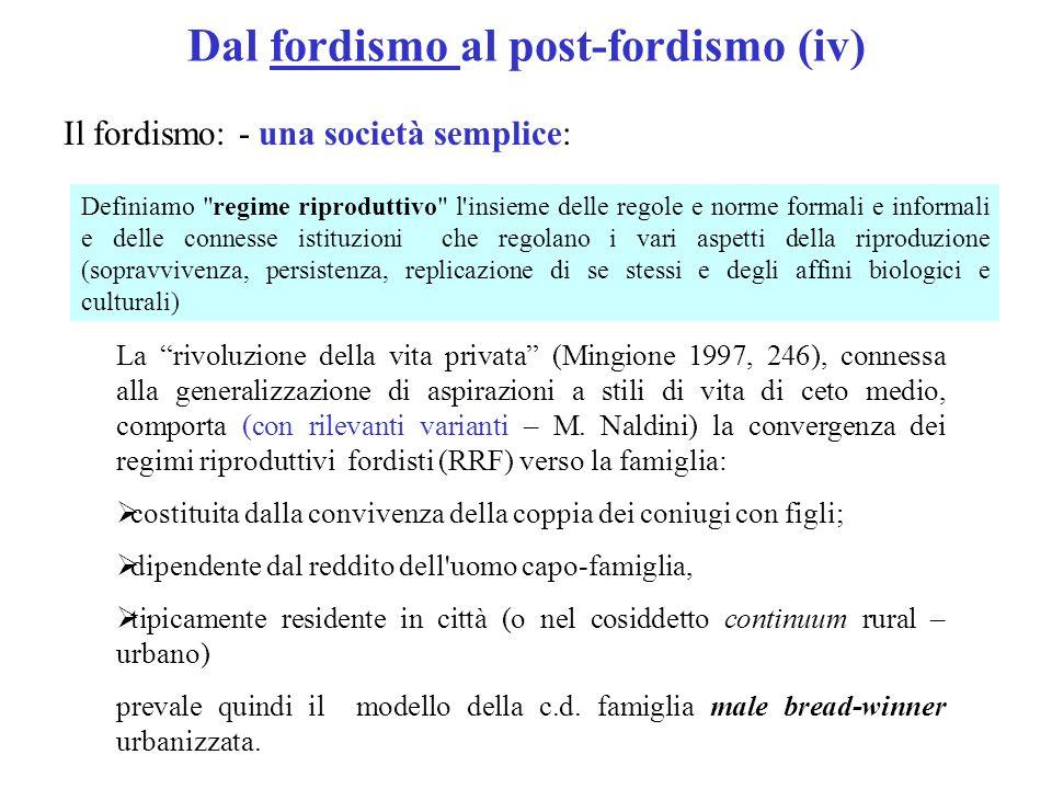 Dal fordismo al post-fordismo (iv) Il fordismo: - una società semplice: Definiamo