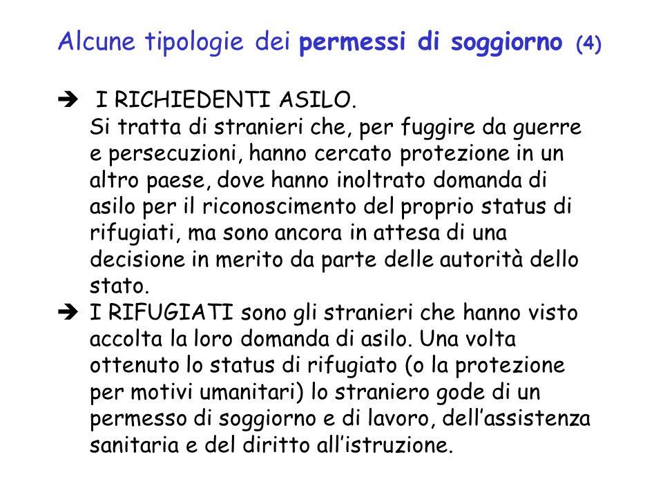 Alcune tipologie dei permessi di soggiorno (4) I RICHIEDENTI ASILO.