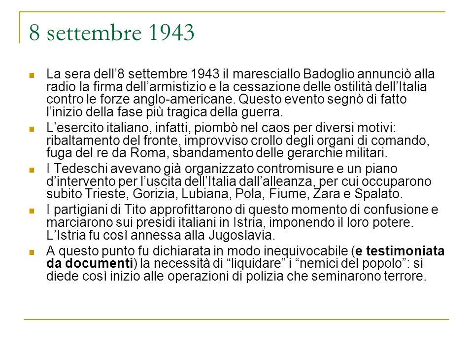 8 settembre 1943 La sera dell8 settembre 1943 il maresciallo Badoglio annunciò alla radio la firma dellarmistizio e la cessazione delle ostilità dellI