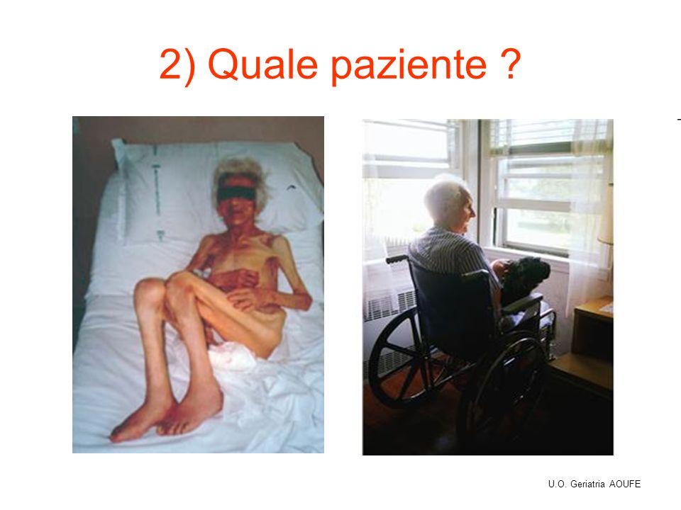 2) Quale paziente ? U.O. Geriatria AOUFE